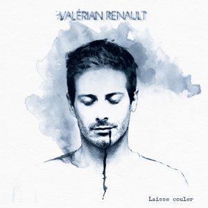 """Valérian Renault - Couverture de l'album """"LAISSE COULER"""""""